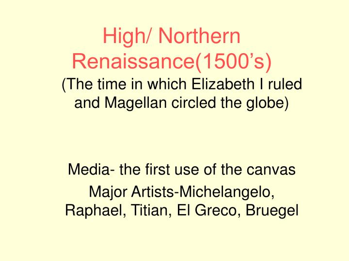 High/ Northern Renaissance(1500's)