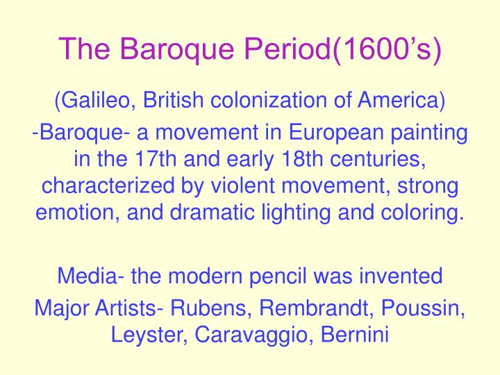 The Baroque Period(1600's)