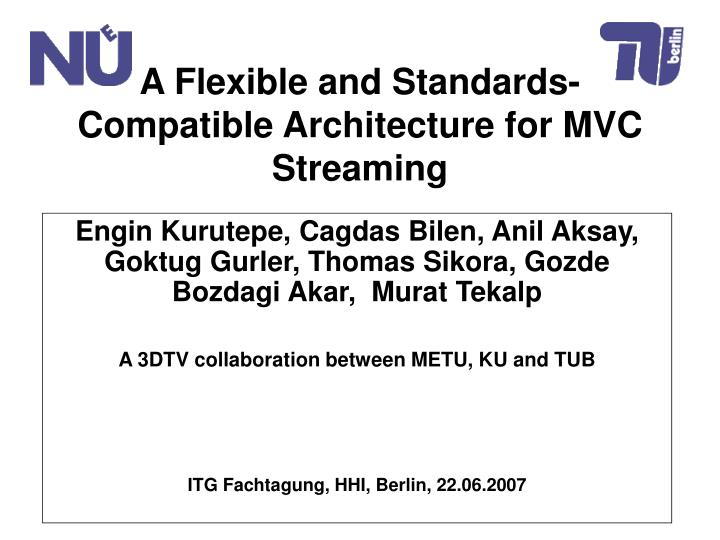 A flexible and standards compatible architecture for mvc streaming l.jpg