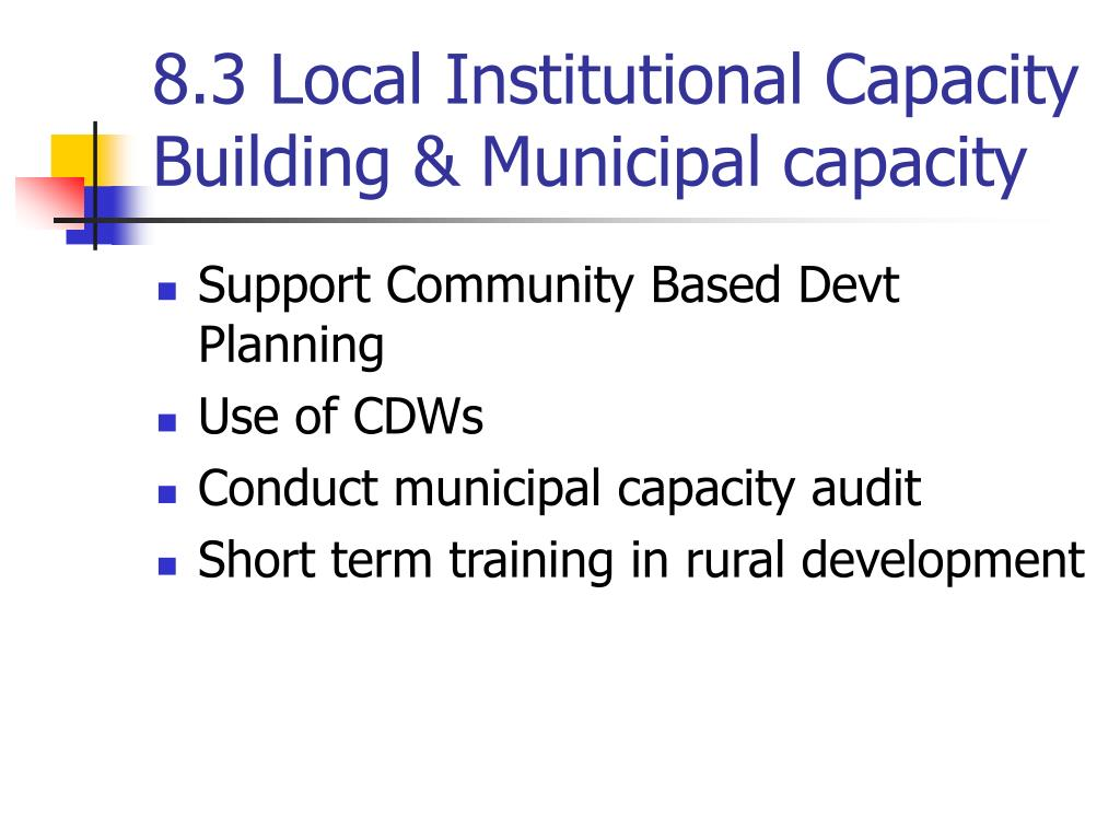 8.3 Local Institutional Capacity Building & Municipal capacity