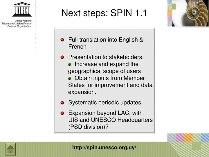 Next steps: SPIN 1.1