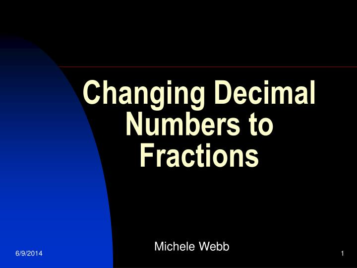 changing decimal numbers to fractions