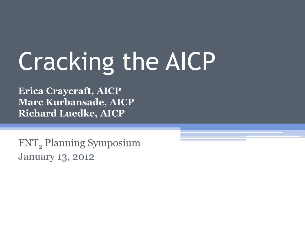 cracking the aicp erica craycraft aicp marc kurbansade aicp richard luedke aicp