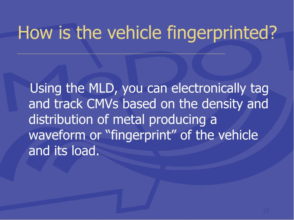 How is the vehicle fingerprinted?
