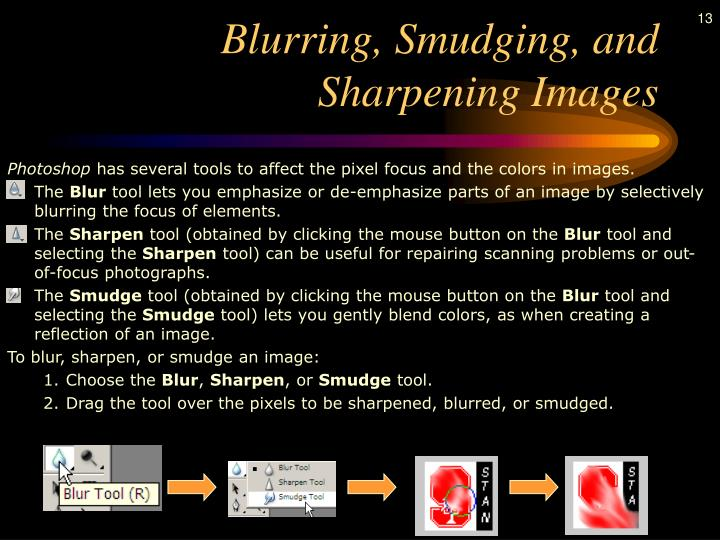 Blurring, Smudging, and Sharpening Images
