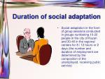 duration of social adaptation