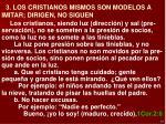 3 los cristianos mismos son modelos a imitar dirigen no siguen