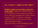 are workers rights in the toilet