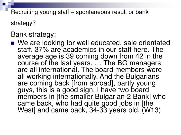 Recruiting young staff – spontaneous result or bank strategy?