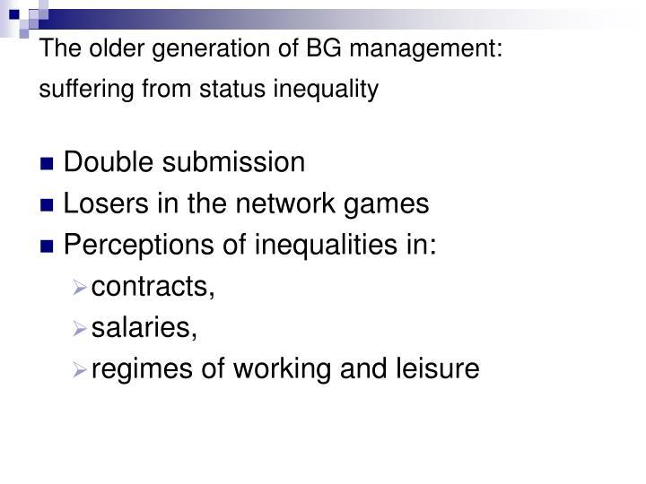 The older generation of BG management: