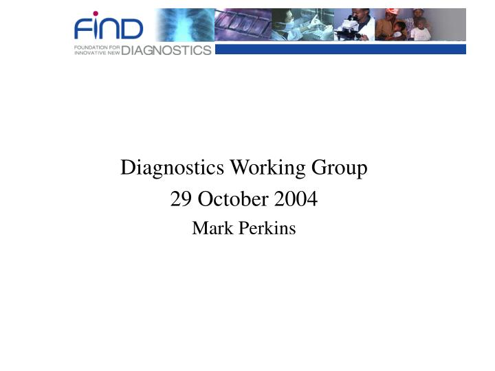 Diagnostics Working Group