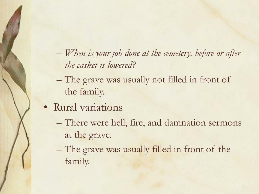 When is your job done at the cemetery, before or after the casket is lowered?