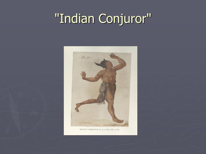 """Indian Conjuror"""