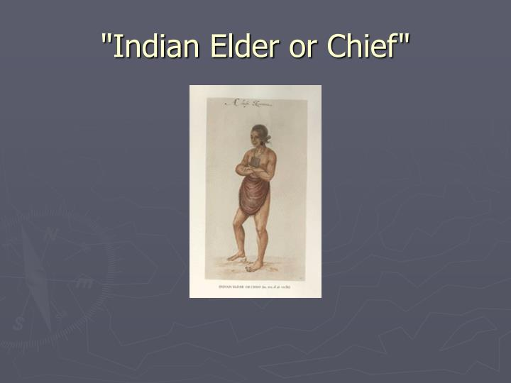 """Indian Elder or Chief"""