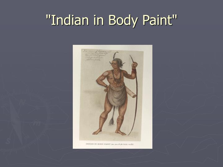 """Indian in Body Paint"""