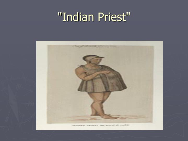 """Indian Priest"""