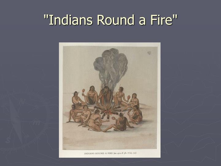 """Indians Round a Fire"""