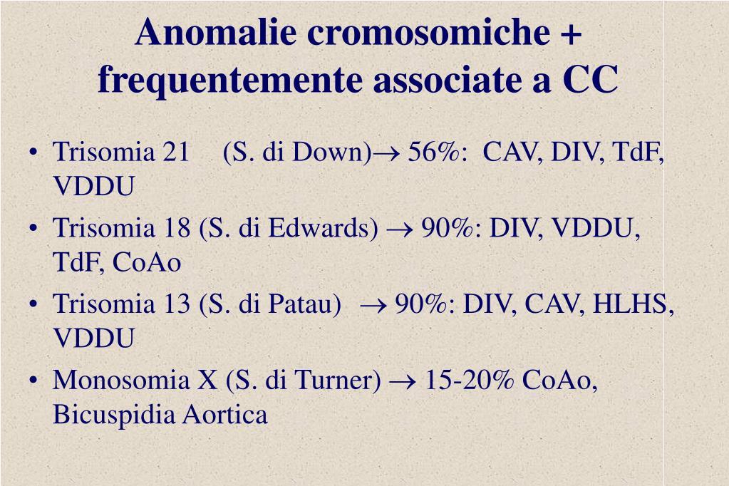 Anomalie cromosomiche + frequentemente associate a CC