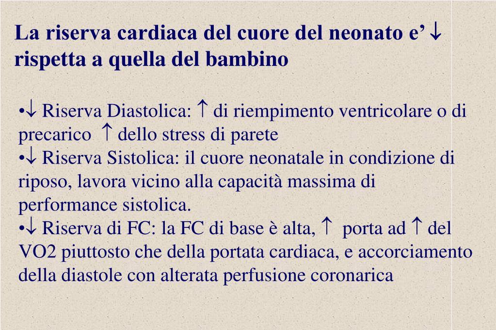 La riserva cardiaca del cuore del neonato e'
