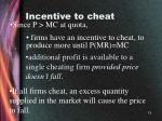 incentive to cheat