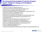 recommended groundwater protection program level i baseline design and installation requirements