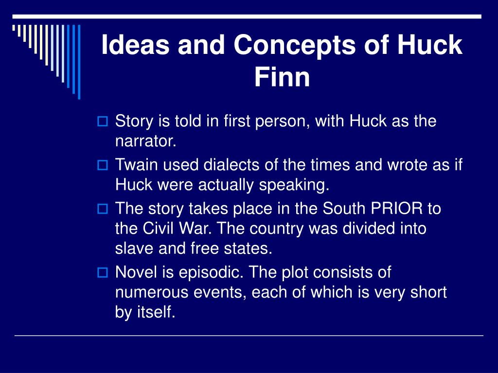 the formation and characterization of huck in the adventures of huckleberry finn a novel by mark twa Editorial reviews amazoncom review a seminal work of american literature  that still  the adventures of huckleberry finn by [clemens, samuel, mark twain ]  considered the first great american novel, part of finn's charm is the wisdom  and  of the uneducated huck and the even-less-educated escaped slave, jim.
