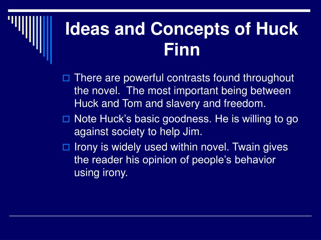 Ideas and Concepts of Huck Finn