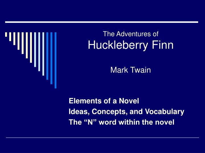 the point of view of mark twain shown in the adventures of huckleberry finn 167 quotes from the adventures of huckleberry finn: 'all right, then, i'll go to hell.