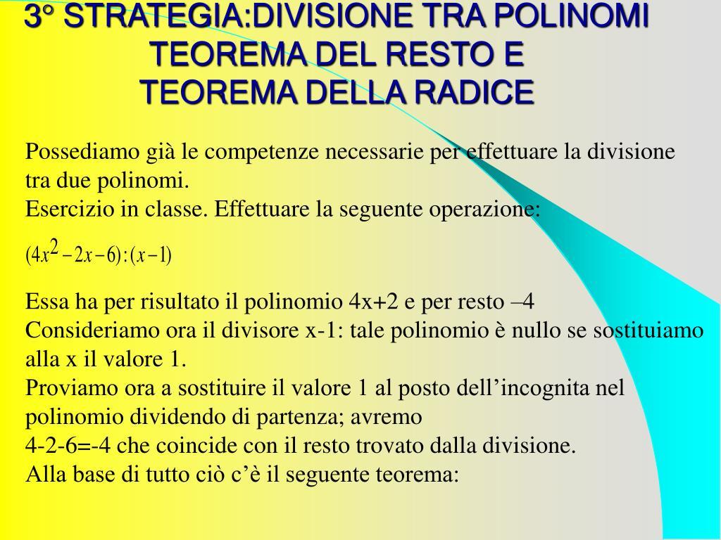 3° STRATEGIA:DIVISIONE TRA POLINOMI