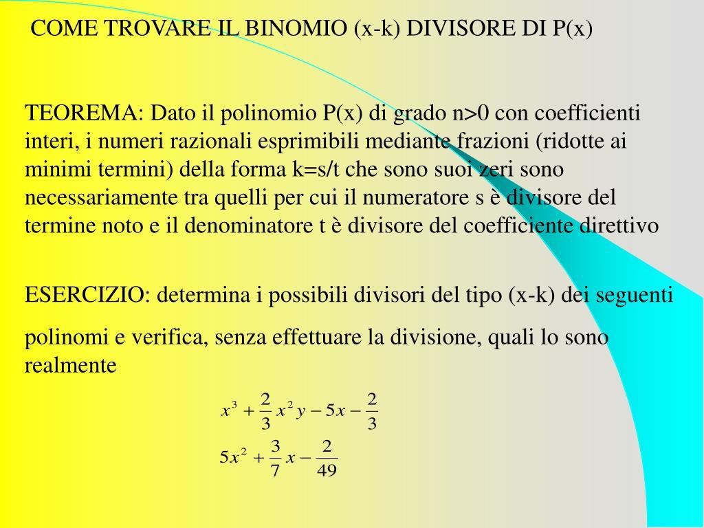 COME TROVARE IL BINOMIO (x-k) DIVISORE DI P(x)