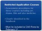 restricted application courses