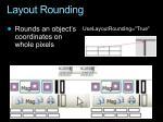layout rounding