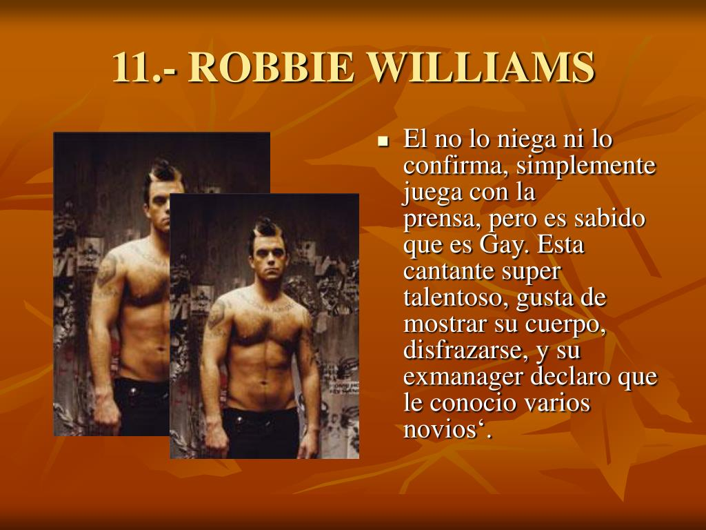 11.- ROBBIE WILLIAMS
