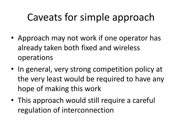 Caveats for simple approach