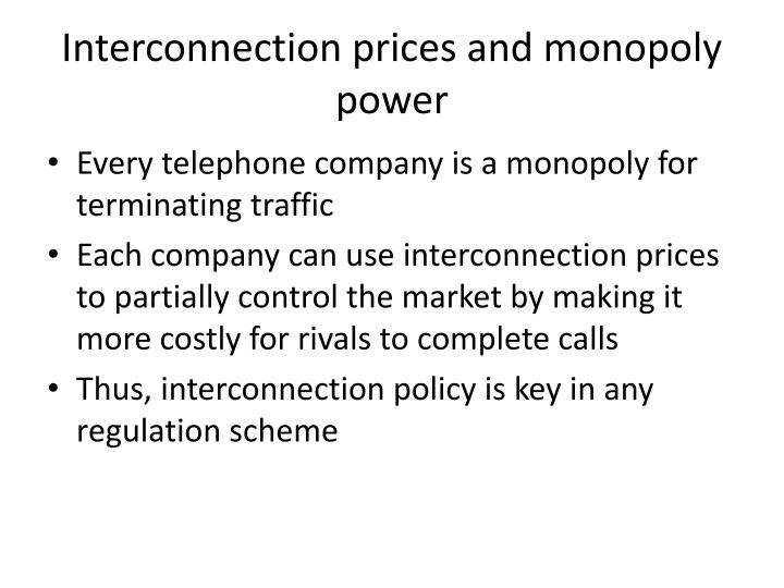 Interconnection prices and monopoly power