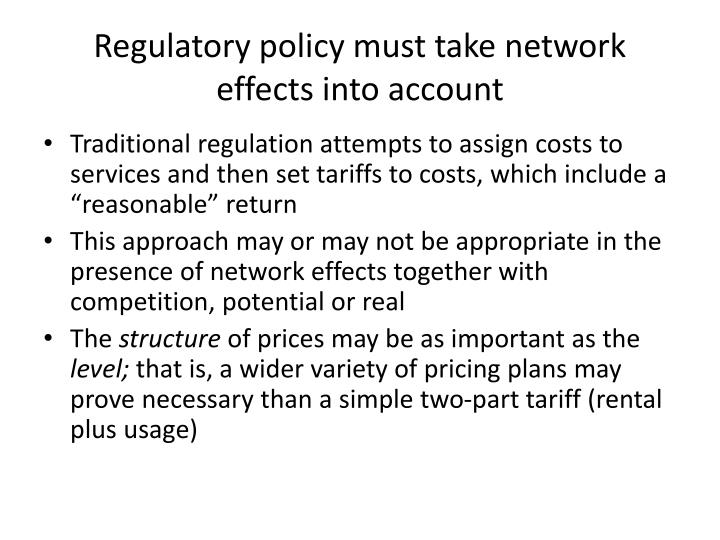 Regulatory policy must take network effects into account