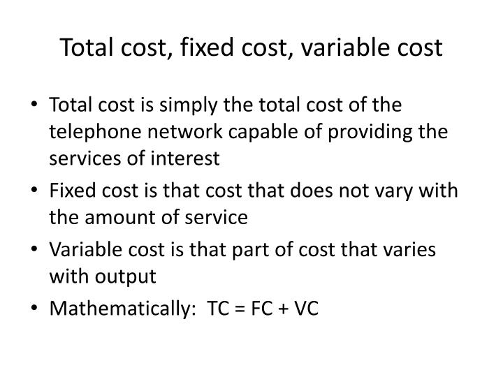 Total cost, fixed cost, variable cost