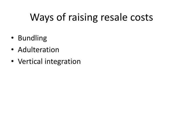 Ways of raising resale costs