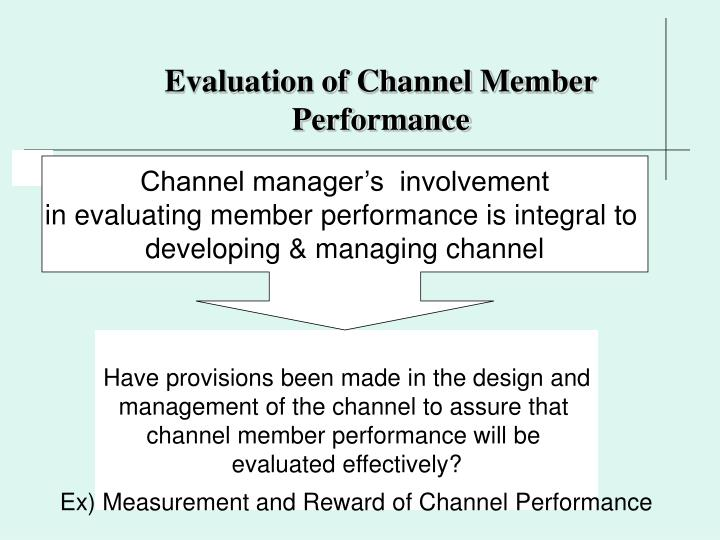 Evaluation of Channel Member