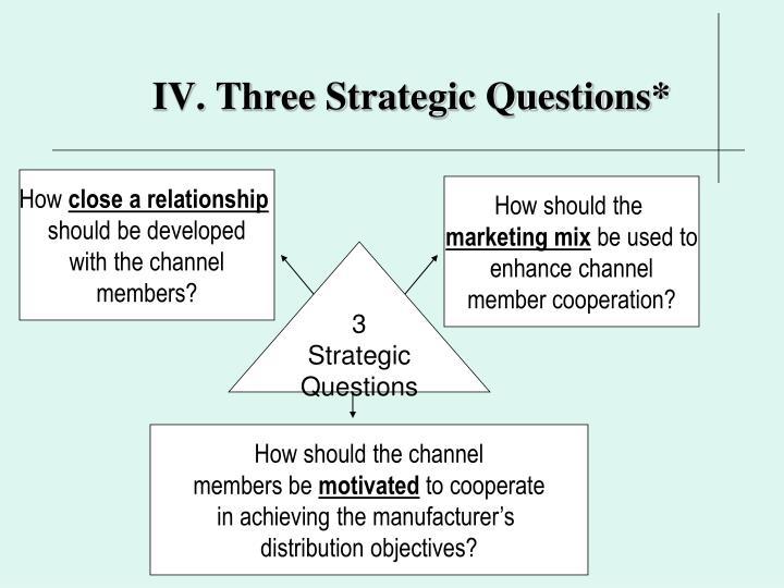 IV. Three Strategic Questions*