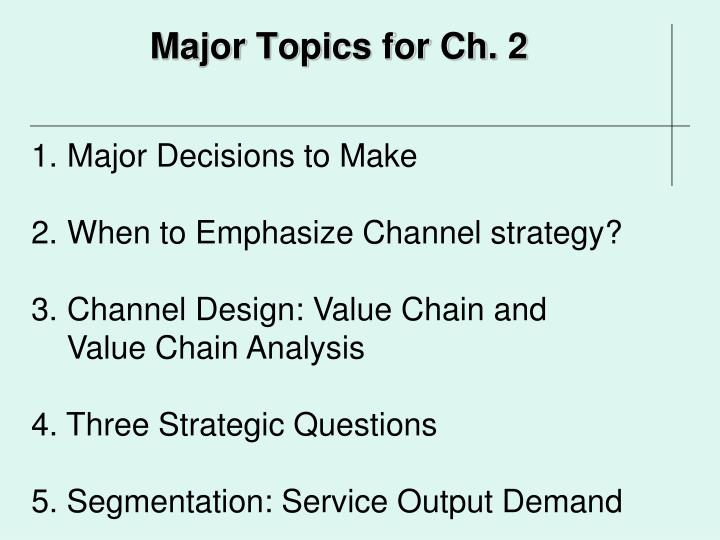 Major Topics for Ch. 2