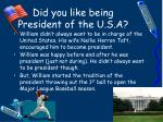 did you like being president of the u s a