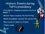 historic events during taft s presidency