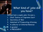 what kind of jobs did you have