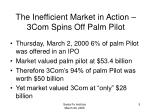 the inefficient market in action 3com spins off palm pilot