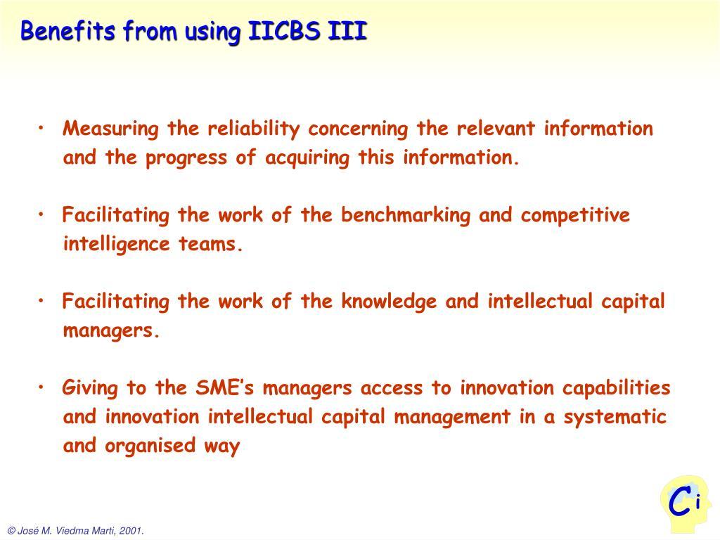 Benefits from using IICBS III
