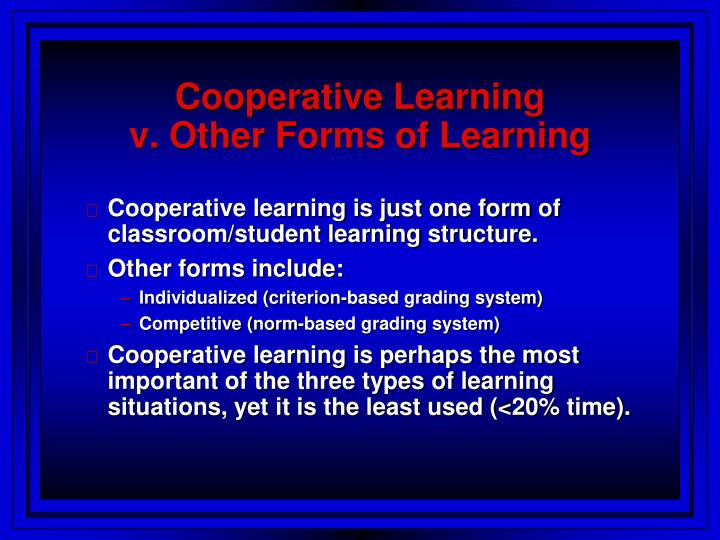 Cooperative learning v other forms of learning l.jpg