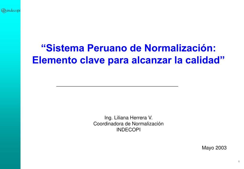 """""""Sistema Peruano de Normalización: Elemento clave para alcanzar la calidad"""""""