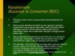k arakteristik bussines to cunsumer b2c