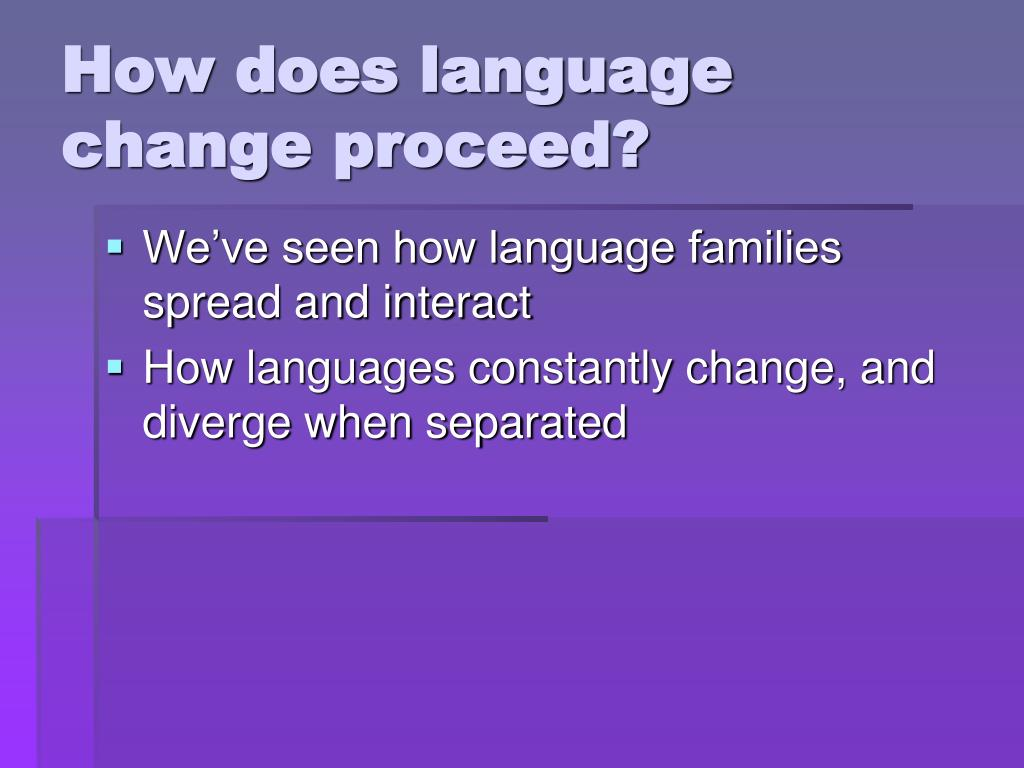 How does language change proceed?